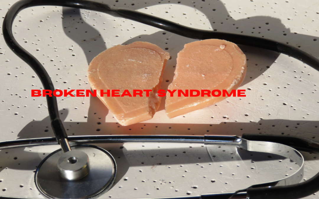 Broken Heart Syndrome – Can stress really break your heart?